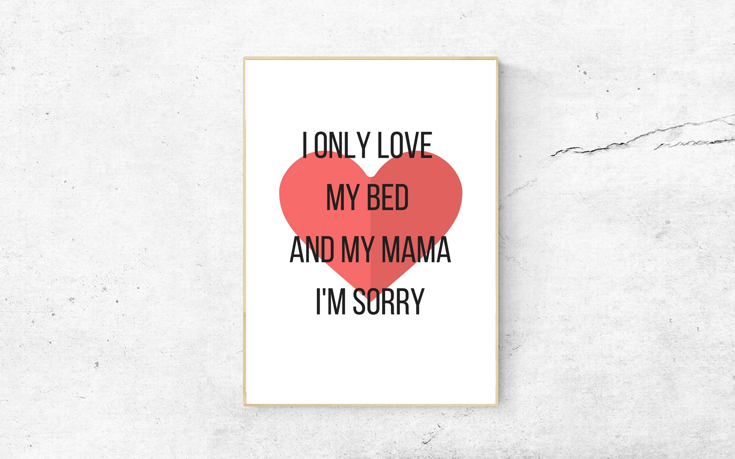 I Only Love My Bed And My Mama Im Sorry Print Drake Etsy