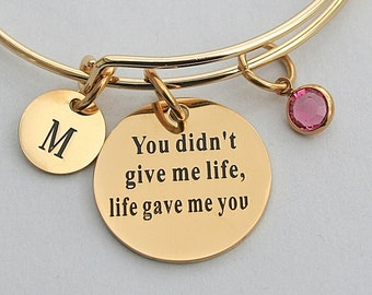 "Gold Stainless Steel "" You Didn't Give Me Life , Life Gave Me You "" Charm Bangle , Gift Idea, Gift For Her, Adoption, Special Mom, Foster"