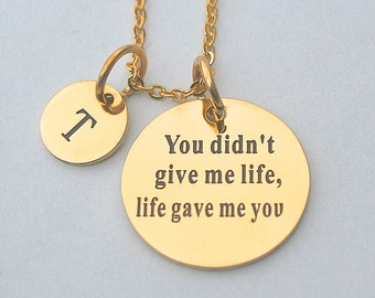 "Gold Stainless Steel "" You Didn't Give Me Life , Life Gave Me You "" Charm Necklace, Gift Idea, Gift For Her, Adoption,"