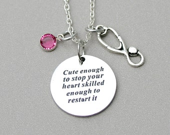 """SALE - Stainless Steel """" Cute Enough To Stop Your Heart Skilled Enough To Restart It """" Medical Necklace,  Medical Jewelry, Gift For Her"""