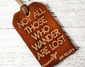 Leather Luggage Tag, Travel Gift, Not All Those Who Wander Are Lost, Genuine Leather Luggage Tag Not All Who Wander Are Lost, Wanderlust