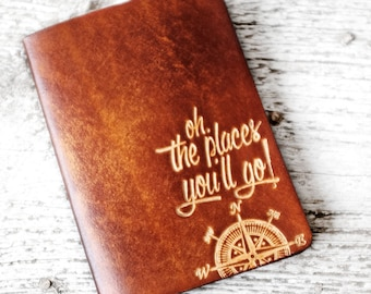 Personalized Passport Cover, Travel Quote Oh The Places You'll Go, Graduation Gift, Leather Passport Case, Travel Gift, High School Grad