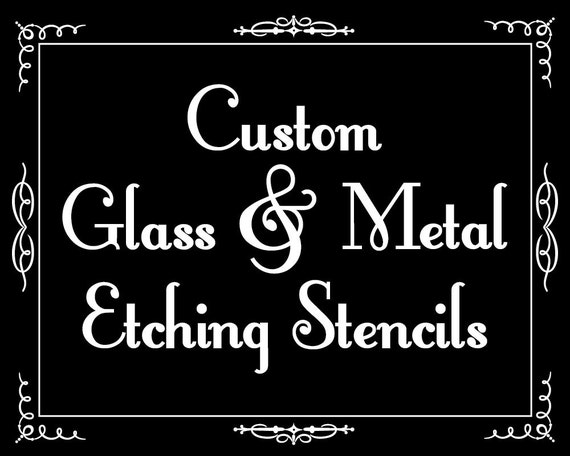 Custom Glass And Metal Etching Stencils