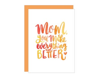 Mom Makes it Better Greeting Card