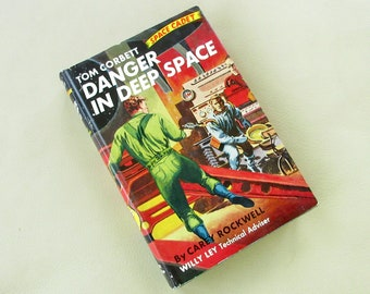 Vintage 1953 Danger in Deep Space Tom Corbett Space Cadet Carey Rockwell Sci Fi Science Fiction Mid Century Space Youth Children's Book
