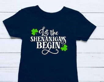 Let the Shenanigans Begin T-Shirt, St. Patrick's Day Shirt, Saint Patty's Day, Outfit, Boys, Girls, Gift, Mom Life