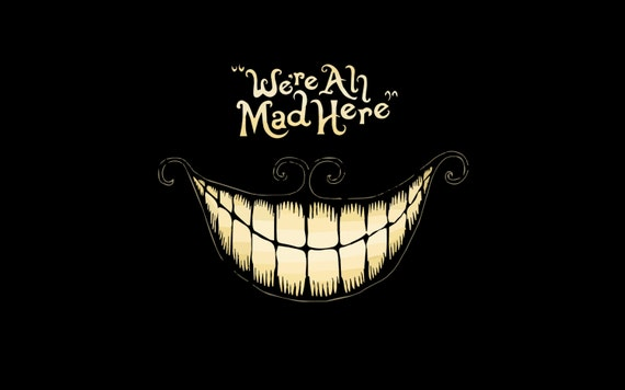Were All Mad Here Alice In Wonderland Cheshire Cat 8x10 Etsy