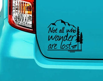 Not all who wander sticker, decal, your choice of color
