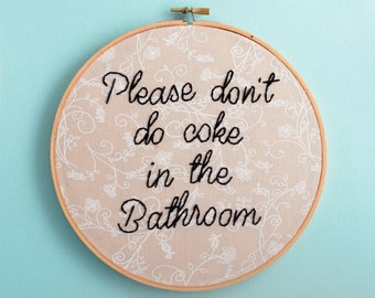 please don't do coke in the bathroom, cream floral, unwelcome sign, bathroom decor, wall art, wall decor, anti drug, drug free, xvx, cocain