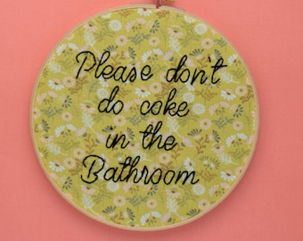 please dont do coke in the bathroom, unwelcome sign, floral, bathroom decor, wall art, wall decor, anti drug, drug free, xvx, cocaine, ochre