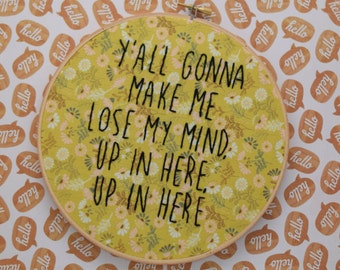 rap embroidery, dmx, rap stitch, funny embroidery, subversive embroidery, hip hop, rap decor, Y'all Gonna Make Me Lose My Mind, needlepoint