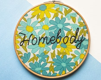 Homebody, Sensitive, polite as fuck, mean embroidery, funny embroidery, antisocial, juxtaposition, passive aggressive gift