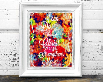 Philippians 4:13 Verse Typography with Vibrant Floral Background 8x10 Instant Digital Download Print
