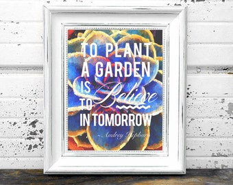 Plant A Garden Typography with Vibrant Painted Succulent 8 x 10 Instant Digital Download