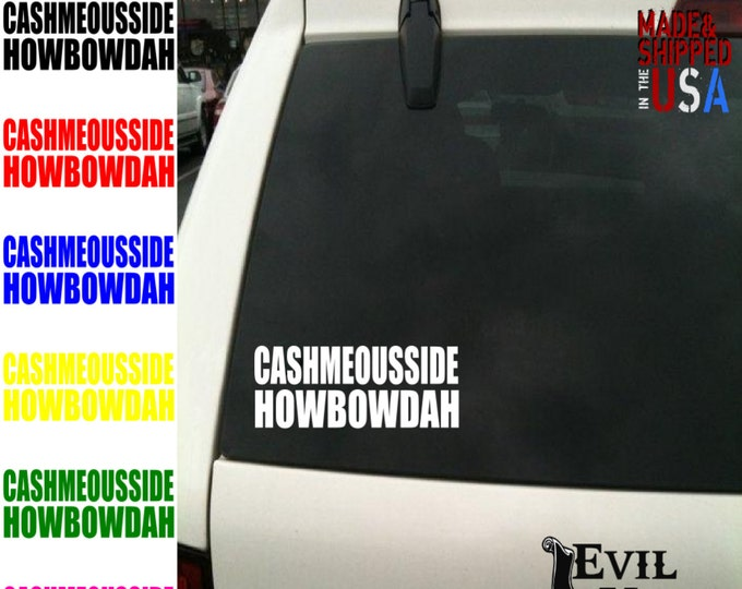 Funny Cash Me Ousside How Bow Dah Decal Sticker Car Window Catch Me Outside Dr. Phil iPhone iPad Samsung Tablet Laptop Vinyl ANYSIZE