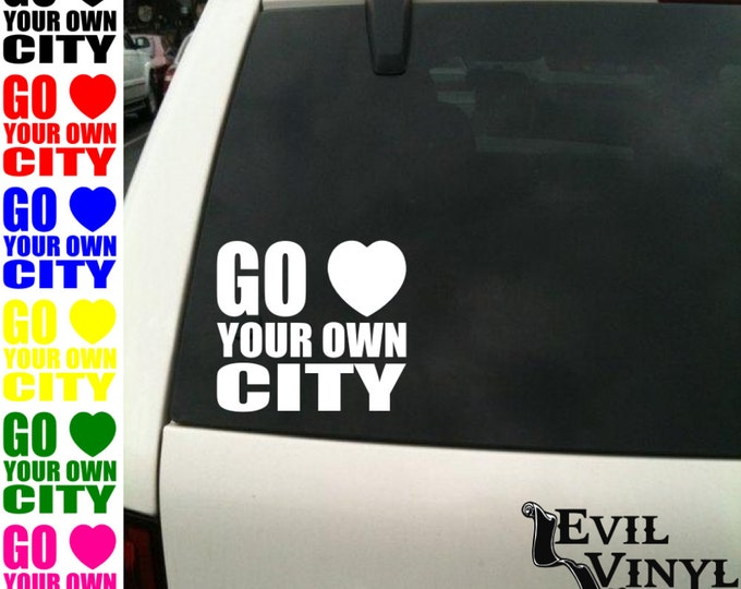 Go Heart Your Own City Vinyl Car Window Decal Funny Love NY New York La Chicago Atlanta Boston Baltimore iPad iPhone Laptop Sticker ANY SIZE