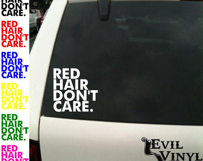 Red Hair Don't Care Decal Vinyl Car Window Funny Mermaid Ginger Strawberry Tattoo iPhone Samsung iPad Tablet Case Laptop Sticker ANY SIZE