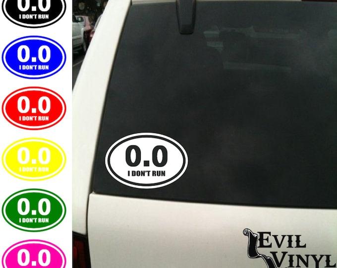 0.0 I Don't Run Vinyl Car Window Decal Funny Running Race Marathon 26.2 13.1 Zero Miles Anti Exercise Laptop Case Oval Sticker ANY SIZE