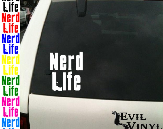 Nerd Life Vinyl Decal Car Window Funny Gangster Thug Hipster Hood Dork Geek Dweeb Art for iPhone Samsung Case Laptop Sticker ANY SIZE