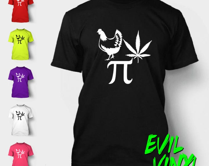 Chicken Pot Pi T-Shirt Funny Pie Marijuana Weed 420 Leaf Math Food Love Epic Party Cannibis Novelty Stoner Tshirt Shirt Neon FREE SHIPPING