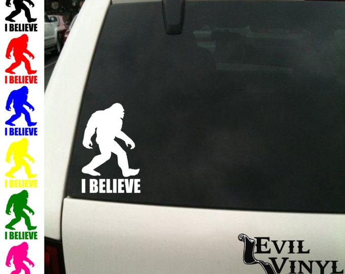 I Believe Sasquatch Decal Car Window Bigfoot Funny Movie Squatchin Love Animal Truck Laptop iPad iPhone Samsung Case Laptop Sticker ANY SIZE