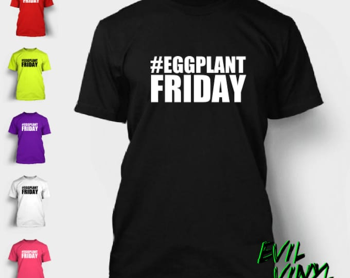 Funny #Eggplant Friday T-Shirt Dirty Instagram Photo Selfie Weiner Beer Party Drunk Dick Hashtag Shirt Tshirt Tee Neon FREE SHIPPING