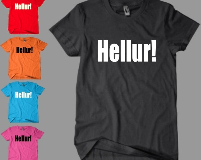 Hellur! TShirt Funny Heller Witness Protection ATL Movie Jail Hello Comedy Party Wonderfur Tee T-Shirt Shirt Neon FREE SHIPPING