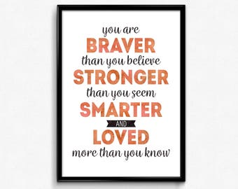 Brver, Stronger, Smarter, and Loved, Winnie the Pooh Quote, Christopher Robin, Disney Art