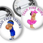 """Free Throws or Pink Bows Basketball Theme Gender Reveal Party Favors 1.25 or 1.75"""" pinback buttons Team Boy Team Girl Buttons"""