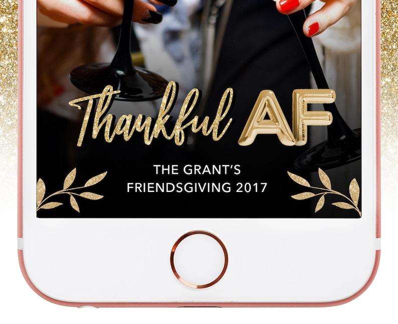 Thanksgiving Dinner Friendsgiving Snapchat Filter Thanksgiving Filter Thankful AF Snapchat Geofilter Friendsgiving Filter