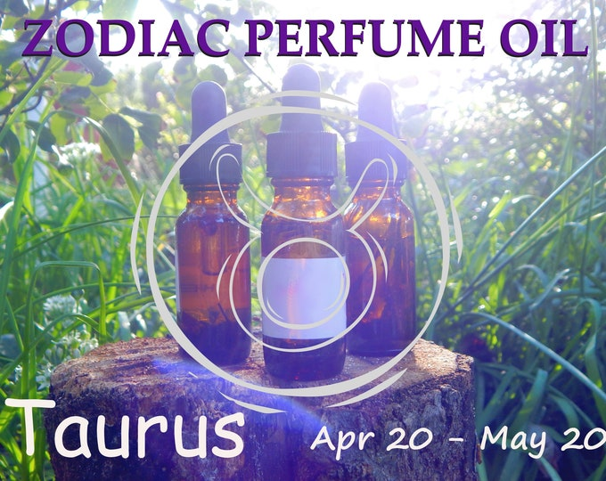 TAURUS ZODIAC PERFUME Oil, three sizes | for altar body anointing | High quality organic handmade with essential oils, crystals & herbs