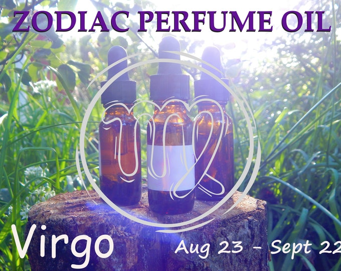 VIRGO ZODIAC PERFUME Oil, three sizes | for altar body anointing | High quality organic handmade with essential oils, crystals & herbs