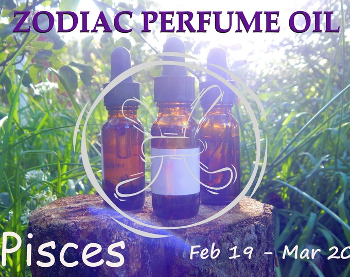 PISCES ZODIAC PERFUME Oil, three sizes | for altar body anointing | High quality organic handmade with essential oils, crystals & herbs