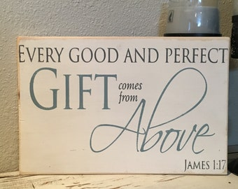 Custom Wood Sign, Every Good And Perfect Gift Comes From Above James 1:17, Wood Sign, Nursery Sign Decor, New Mom, New Baby Gift