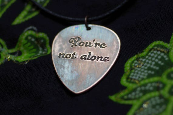 You Are Not Alone Love Quotes Guitar Pick Necklace Large Etsy Classy Clsssy Son Wuotes