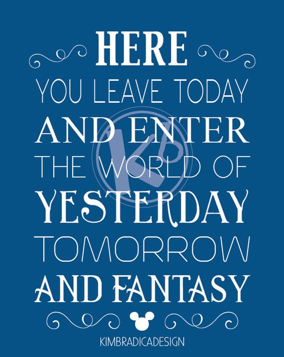 here you leave today walt disney world entrance quote
