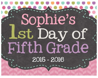 First Day of School Sign Photo Prop, Digital File, Print Yourself, You Pick Grade, Last Day of School, Can be Personalized with Child's Name