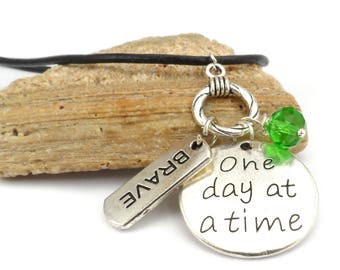 One Day at a Time Charm Necklace, Motivational Gift for Friend, Recovery Cancer Survivor Necklace