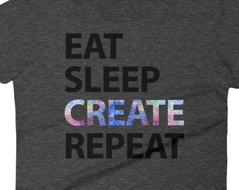Eat Sleep Create Repeat Funny Artist Creative Women's short sleeve t-shirt
