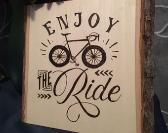 Enjoy the Ride - Wooden Sign