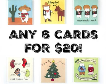 CARDS: Any Six Cards for 20 Bucks!