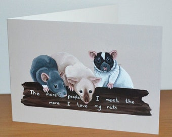 Rat Greetings Card - The more people I meet, the more I love my rats! - Funny Rat Card, Blank Card for Rat Lovers