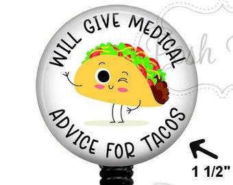 Funny Medical Badge Reel - Will Give Medical Advice For Tacos Badge Reel, Funny Taco Badge Reel Holder - Funny Nurse Badge Reel - 1851