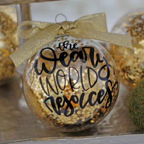 2020 Christmas Ornament / The Weary World Rejoices / Christmas Decoration 2020 / Pandemic Christmas Ornament