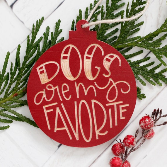 Dog Lover Gift / Dog Christmas Ornament / Dogs Are My Favorite