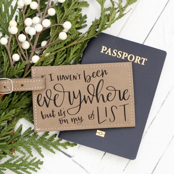 Vegan Leather Luggage Tag // Gift for Traveler // Suitcase tag // I haven't been everywhere but it's on my list // vacation gift