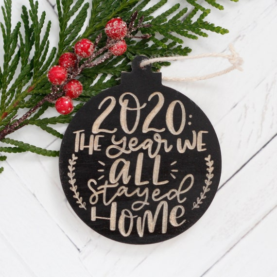 2020 Christmas Ornament / The Year We all Stayed Home / Quarantine Christmas Ornament / Funny 2020 ornament