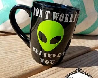 Alien Mug | I believe | Alien | Cute Alien Coffee mug | Coffee mug