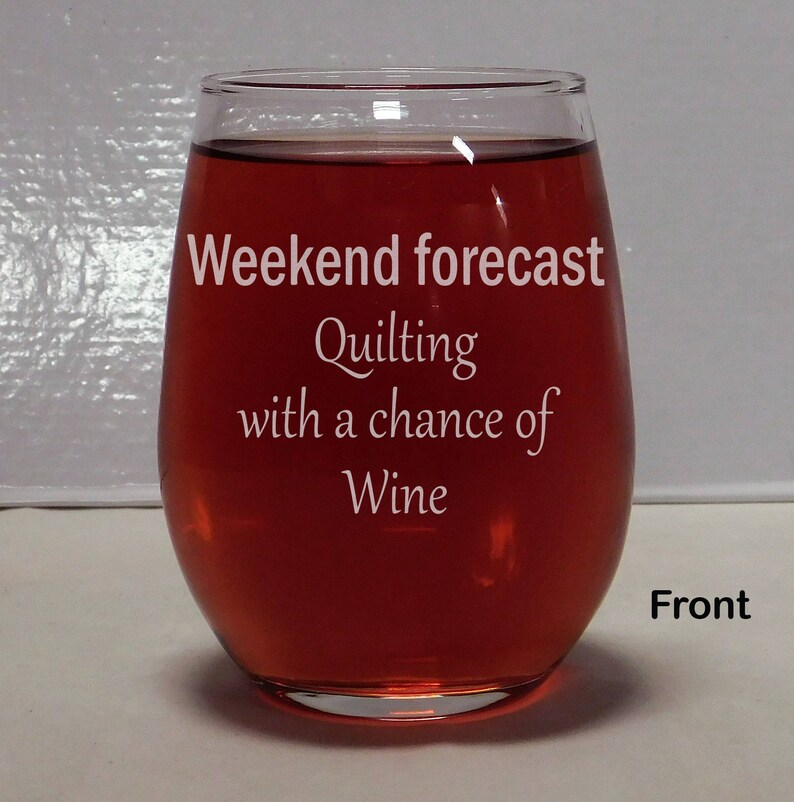Weekend Forecast Quilting With A Chance Of Wine stemless wine image 0