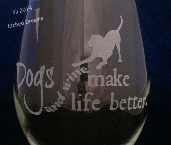 Dogs And Wine Make Life Better Glass Birthday Gifts